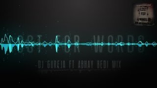 Lost For Words (Dj Gureja Ft Abhay Bedi Mix) || Remix ||
