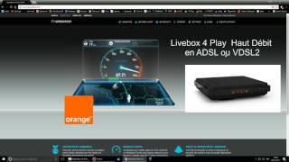 orange - fr Livebox 4 Play  Haut Débit  en ADSL ou VDSL2 !!!