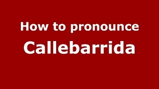 Download lagu How to pronounce Callebarrida PronounceNames com MP3