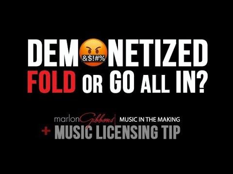 Demonetized 2018. Fold or Go All In? + Music Licensing Tip