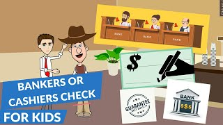 What is a Cashiers Check or a Bankers Check? Easy Peasy Finance for Kids and Beginners