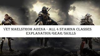 ESO - v Maelstrom Arena with Stamina Classes - Explanation/Gear/Skills