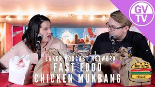 What The Food - Fast Food Chicken Mukbang | Laker Podcast Network