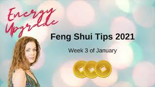 Energy Upgrade Feng Shui Tips 2021 January Week 3