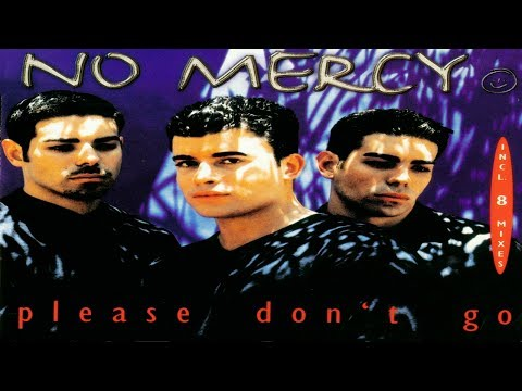 No Mercy  Please Dont Go Extended Mix