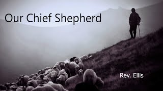 Our Chief Shepherd