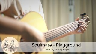Soulmate - Playground (Fingerstyle Guitar) cover by ปิ๊ก