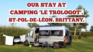 OUR STAY AT 'CAMPING LE TROLOGOT', ST-POL-DE-LÉON, BRITTANY. FRANCE TRIP, 2020.