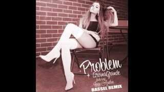 [Trap] Ariana Grande - Problem ft. Iggy Azalea (Bassel Remix)