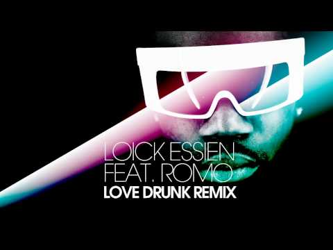 Loick Essien feat. Romo - Love Drunk (Remix) [Produced by Labrinth]
