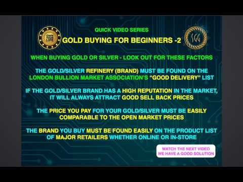 Beginners guide to Gold and Silver Video 2 - Factors To Look Out For When Buying Gold