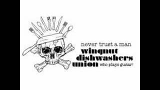 Wingnut Dishwashers Union Never Trust a Man Who Plays Guitar MP3