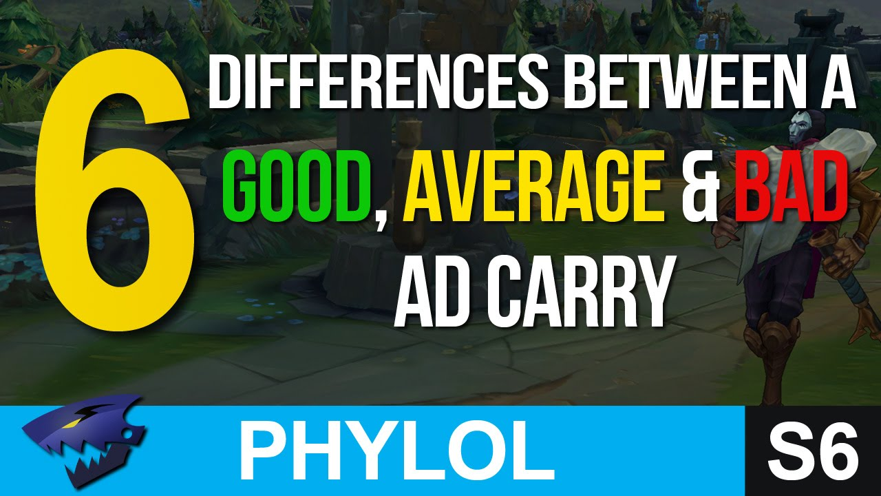 6 differences between a GOOD, AVERAGE & BAD AD CARRY - League of Legends -  YouTube