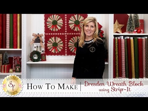 How to Make a Dresden Wreath Block using Strip-it | with Jennifer Bosworth of Shabby Fabrics