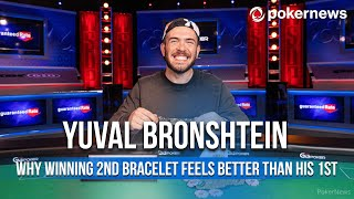 Yuval Bronshtein Reveals Why His 2nd Bracelet Is Better Than His 1st