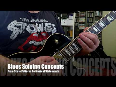 Blues Soloing Concepts - from scale patterns and fragments to musical statements