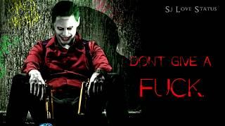 I'm High And Don't Give A Fuck- Joker Best Attitude Whatsapp Status / 2019 /.