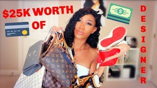 $25K WORTH OF DESIGNER ITEMS HAUL !!!