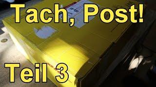 Tach, Post! Teil 3! Drei Pakete auf einmal.