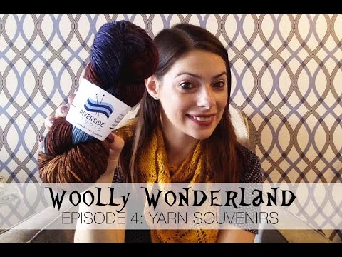Woolly Wonderland Episode 4 - Yarn Souvenirs