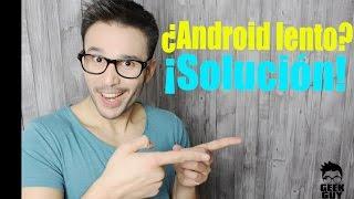 ¿Por qué va lento mi teléfono Android y cómo solucionarlo?