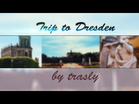 #1 TRIP TO DRESDEN | trasly