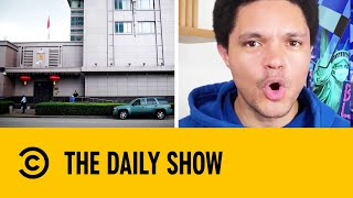 US Closes Chinese Consulate In Houston Over Accusations Of Spying | The Daily Show With Trevor Noah