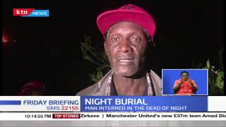 Night Burial: Man hurriedly buried in the dead of night with no ceremonies or rites conducted