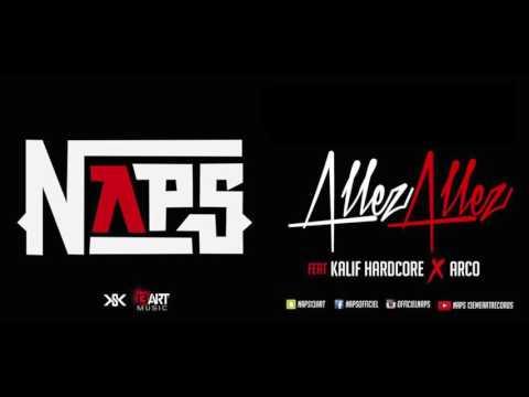 NAPS - allez allez feat Kalif hardcore & Arco (Audio)