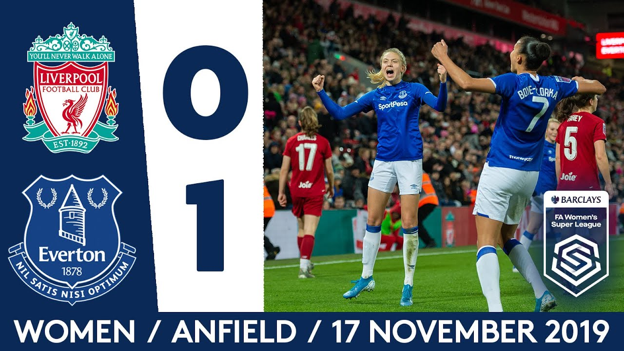Blues Win At Anfield In Historic Wsl Derby Liverpool 0 1 Everton Youtube