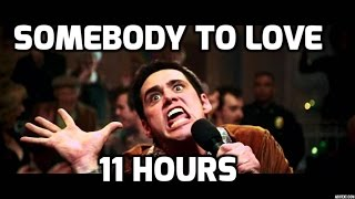 Repeat youtube video jim carrey - somebody to love (11 hours)
