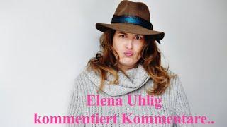 Elena Uhlig kommentiert Kommentare