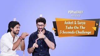 Aniket & Surya Take On The 5 Seconds Challenge - POPxo