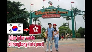 #VLOG GAGAL lll JALAN-JALAN WAKTU DI HONGKONG DISNEYLAND