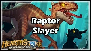 [Hearthstone] Raptor Slayer