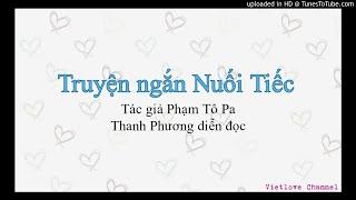 Truyện ngắn Nuối Tiếc - Tô Pa | Thanh Phương diễn đọc | Vietlove