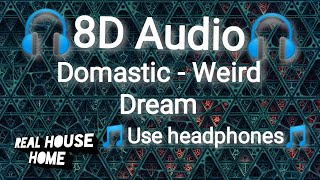 Domastic Weird Dream 8D Audio.mp3