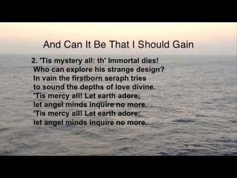 And Can It Be That I Should Gain (United Methodist Hymnal #363)