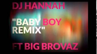"DJ Hannah ""Baby Boy REMIX"" ft Big Brovaz"