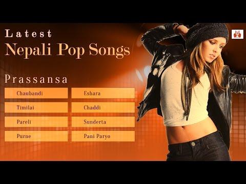 Evergreen Nepali Pop Songs | Prassansa | Latest Nepali Songs 2015