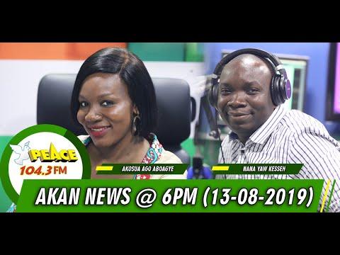 AKAN NEWS @6PM 0N PEACE FM, OKAY FM, NEAT FM, HELLO FM (13/08/2019)
