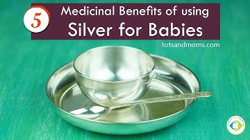 5 Medicinal Benefits of using Silver Vessels for Babies and Kids