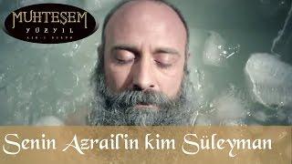 'Senin azrailin kim Süleyman?' - Muhteşem Yüzyıl 121.Bölüm