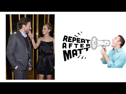 Repeat After Matt | Why Jennifer Lawrence And Bradley Cooper Need To Be A Couple