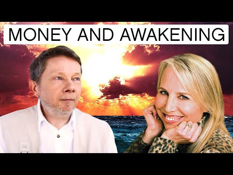 Managing Money and Awakening: Eckhart Tolle with Geneen Roth