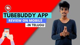 Using TubeBuddy In Mobile: Learn How To Use TUBEBUDDY APP In Android In Telugu
