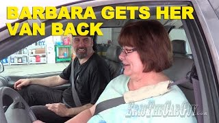 Barbara Gets Her Van Back -Fixing it Forward