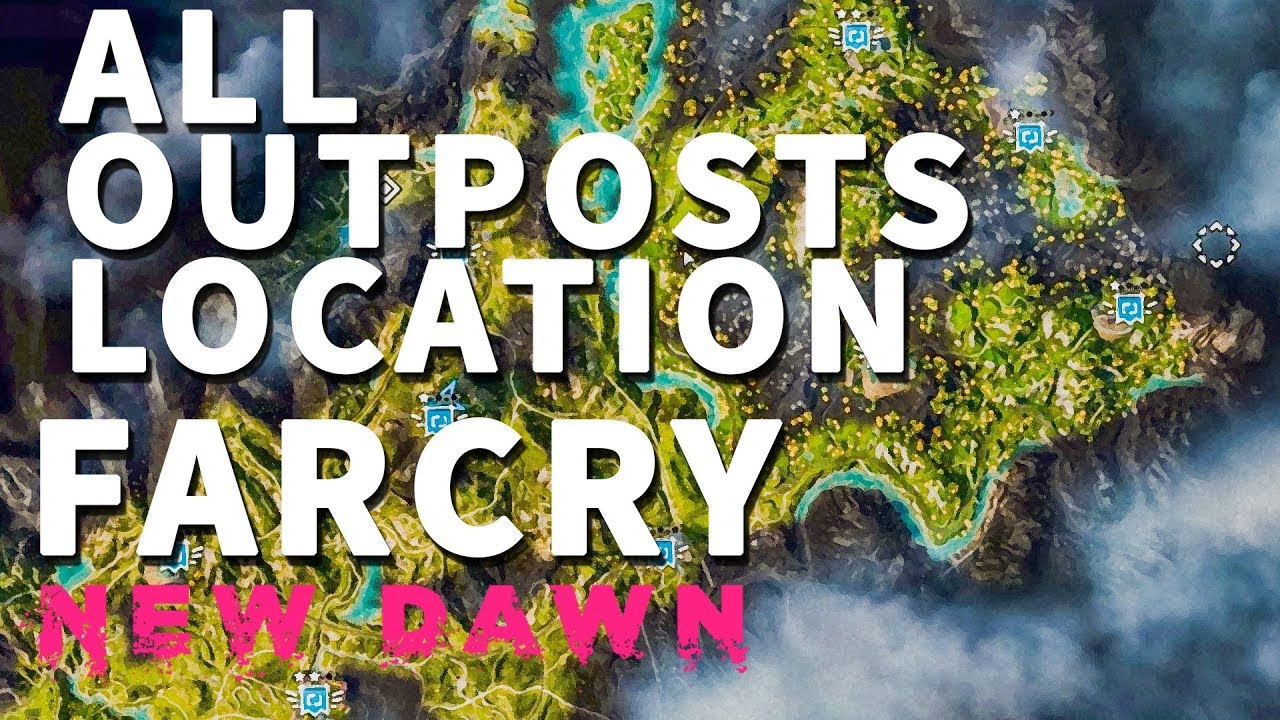 All Outposts Location Map Far Cry New Dawn Youtube