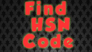 HOW TO FIND HSN CODE of goods