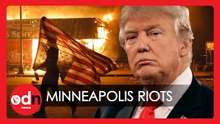 Minneapolis Riots: 'When the Looting Starts, the Shooting Starts' Warns Trump